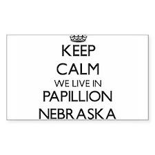 Keep calm we live in Papillion Nebraska Decal