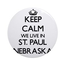 Keep calm we live in St. Paul Neb Ornament (Round)