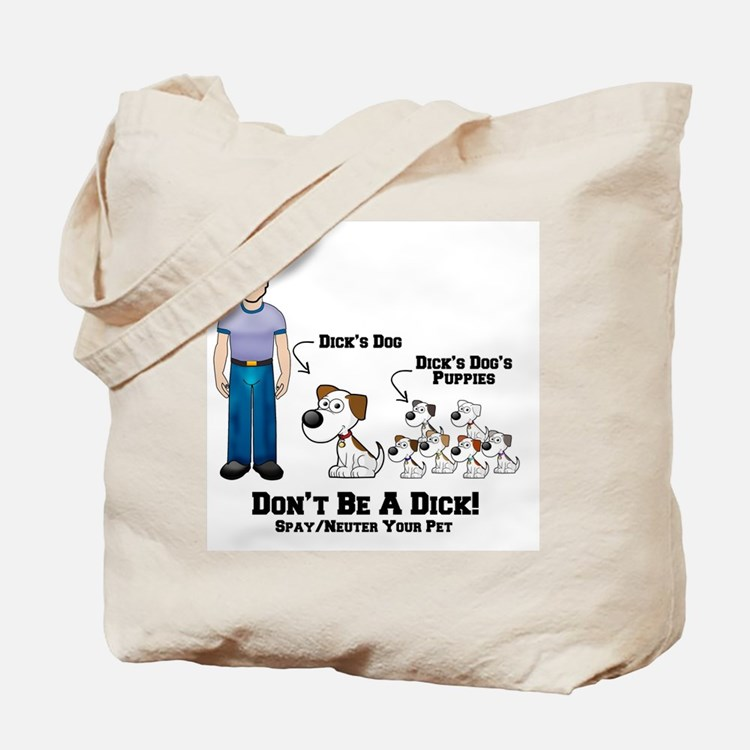 Don't Be A Dic Tote Bag