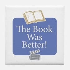 Book was better - Tile Coaster