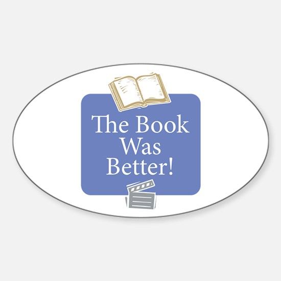 Book was better - Sticker (Oval)