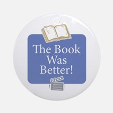 Book was better - Ornament (Round)