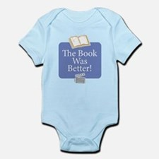 Book was better - Infant Bodysuit