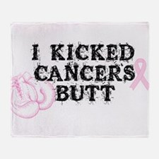 I Kicked Cancers Butt Throw Blanket