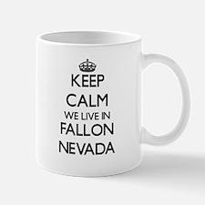Keep calm we live in Fallon Nevada Mugs