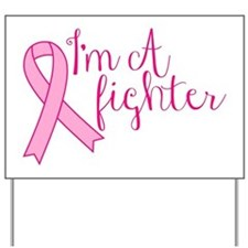 Im A Fighter Pink Ribbon Yard Sign