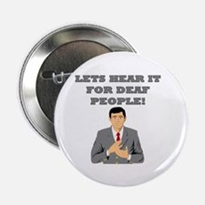 Lets Hear It For Deaf People Button