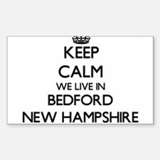 Keep calm we live in Bedford New Hampshire Decal