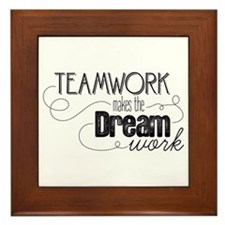 Teamwork Makes the Dream Work Framed Tile