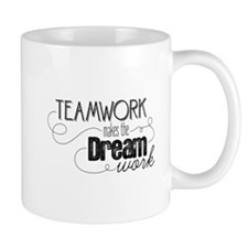 Teamwork Makes the Dream Work Small Mug