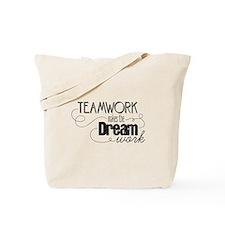 Teamwork Makes the Dream Work Tote Bag