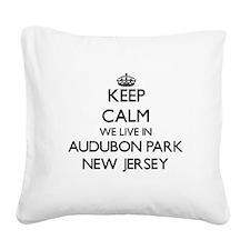 Keep calm we live in Audubon Square Canvas Pillow