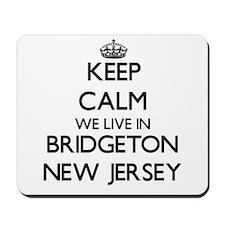 Keep calm we live in Bridgeton New Jerse Mousepad