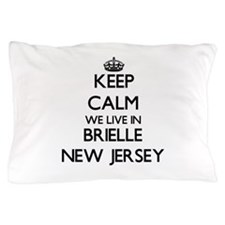 Keep calm we live in Brielle New Jerse Pillow Case