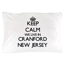 Keep calm we live in Cranford New Jers Pillow Case