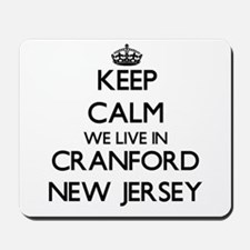 Keep calm we live in Cranford New Jersey Mousepad