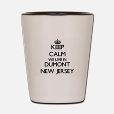Keep calm we live in Dumont New Jersey Shot Glass