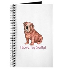 I LOVE MY BULLY! Journal