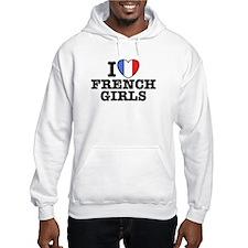 I Love French Girls Hoodie