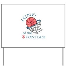 King Of The 3 Pointers Yard Sign