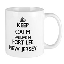 Keep calm we live in Fort Lee New Jersey Mugs