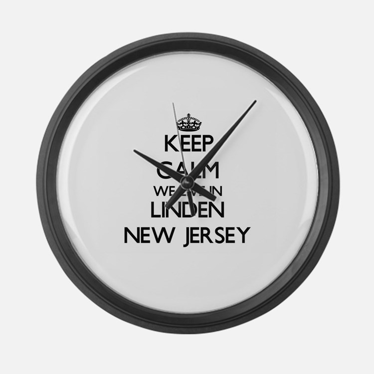 Keep calm we live in Linden New J Large Wall Clock