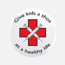 "GIVE KIDS A SHOT 3.5"" Button"