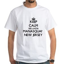 Keep calm we live in Manasquan New Jersey T-Shirt
