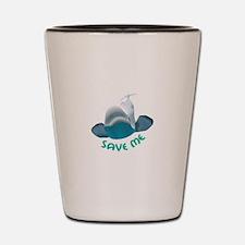 SAVE ME Shot Glass