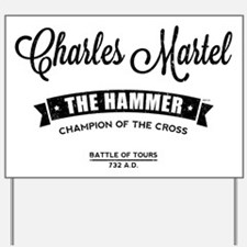 Charles Martel Yard Sign
