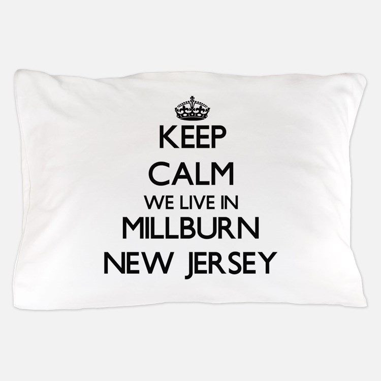 Keep calm we live in Millburn New Jers Pillow Case