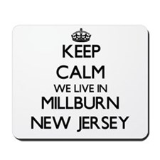 Keep calm we live in Millburn New Jersey Mousepad