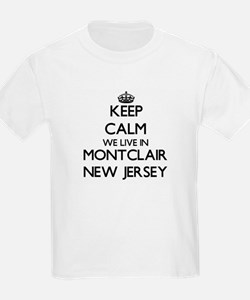 Keep calm we live in Montclair New Jersey T-Shirt