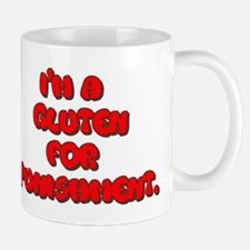 I'm a gluten for punishment - Food humor Mugs