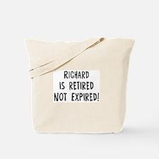 Richard: retired not expired Tote Bag