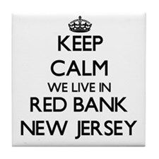 Keep calm we live in Red Bank New Jer Tile Coaster