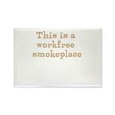 workfree smokeplace Magnets