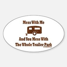 Dont Mess With Trailer Trash Oval Bumper Stickers