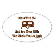 Dont Mess With Trailer Trash Oval Decal