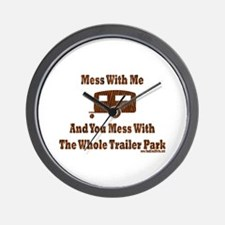 Dont Mess With Trailer Trash Wall Clock
