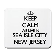 Keep calm we live in Sea Isle City New J Mousepad