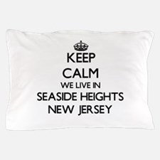 Keep calm we live in Seaside Heights N Pillow Case