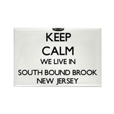 Keep calm we live in South Bound Brook New Magnets