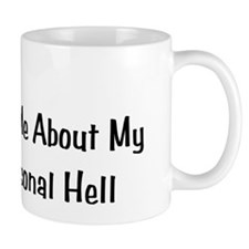 Ask Me About My Personal Hell Mug