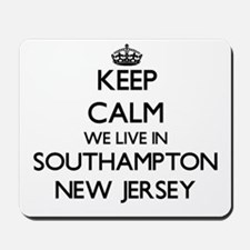 Keep calm we live in Southampton New Jer Mousepad