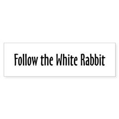 Follow the White Rabbit Bumper Sticker