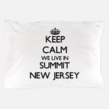 Keep calm we live in Summit New Jersey Pillow Case