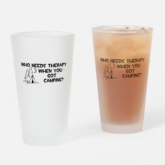 Who Needs Therapy Camping Drinking Glass