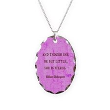 And Though She Be But Little Necklace