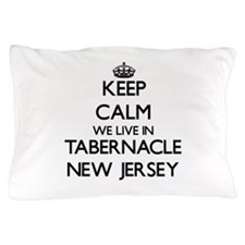Keep calm we live in Tabernacle New Je Pillow Case